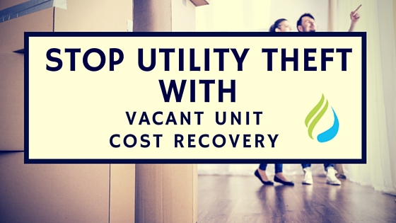 Stop Utility Theft With Vacant Unit Cost Recovery