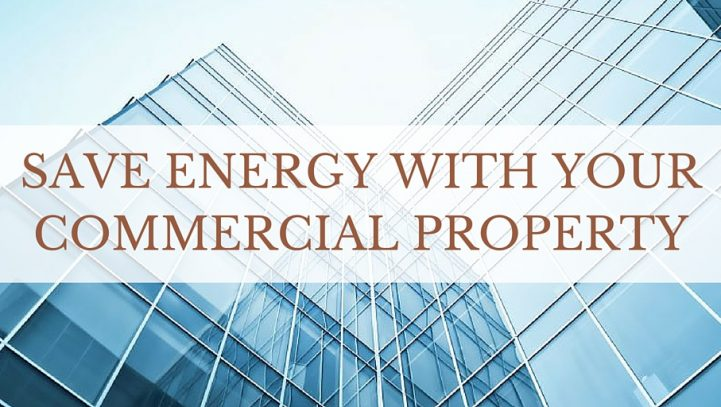 How To Save Energy With Your Commercial Property