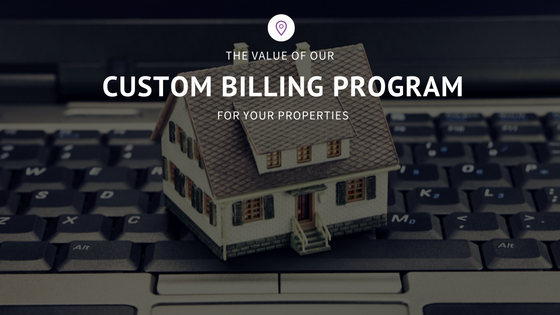 The Value of Our Custom Utility Billing Program For Your Properties