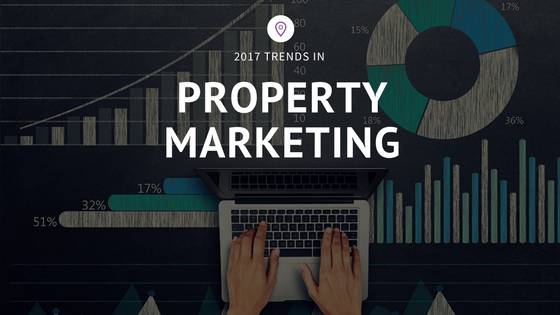 Trends in Property Marketing 2017